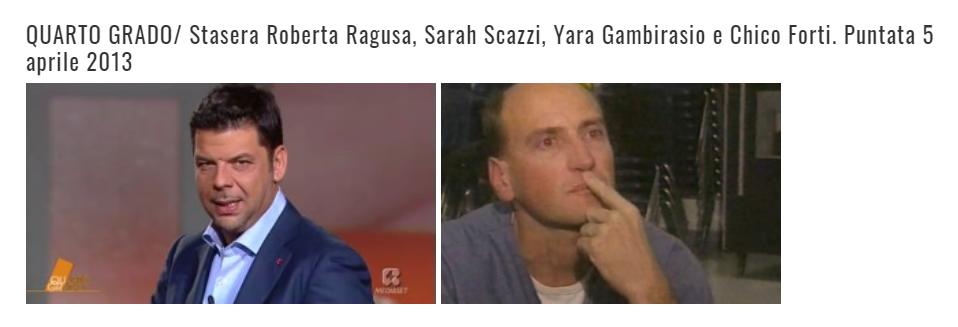"ALBARIA – ""QUARTO GRADO/ Roberta Ragusa, Sarah Scazzi, Yara Gambirasio e Chico Forti – 5 aprile 2013"""