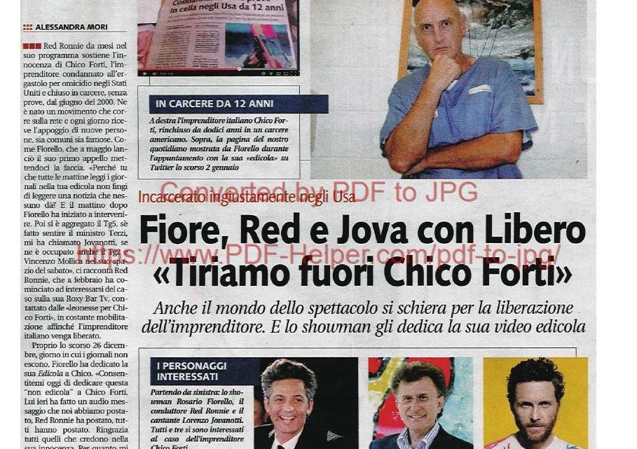 """LIBERO – 04/04/2013: """"Fiore, Red e Jova con Libero – Tiriamo fuori Chico Forti"""""""